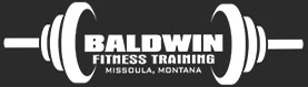 Baldwin Fitness - Missoula MT - Elite Personal Training Gymn and Fitness Center